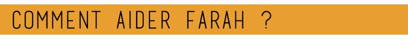 comment aider farah